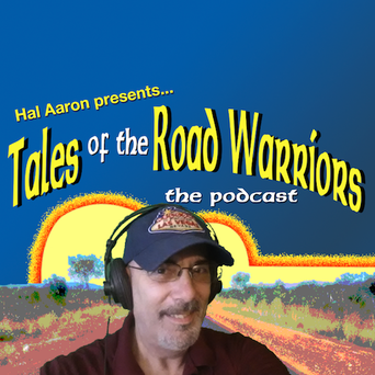 hal aaron cohen presents tales of the road warriors podcast
